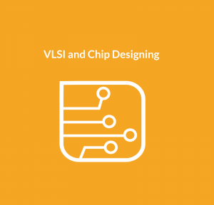 VLSI and Chip Designing